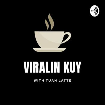 Viralin Kuy With Tuan Latte