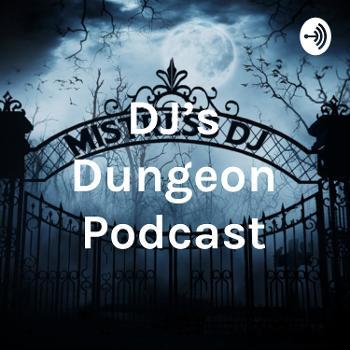 DJ's Dungeon Podcast