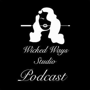 Wicked Ways Studio Podcast
