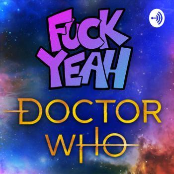 Fuck Yeah, Doctor Who
