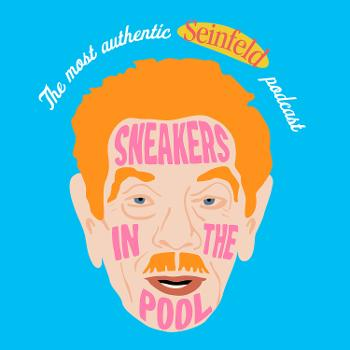 Sneakers in the Pool - The Most Authentic Seinfeld Podcast