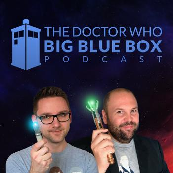 The Doctor Who Big Blue Box Podcast