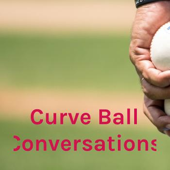 Curve Ball Conversations