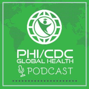 PHI/CDC Global Health Podcast