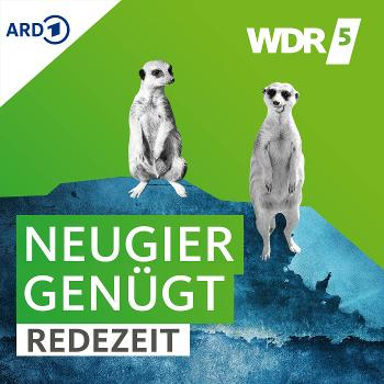 WDR 5 Neugier genügt - Redezeit