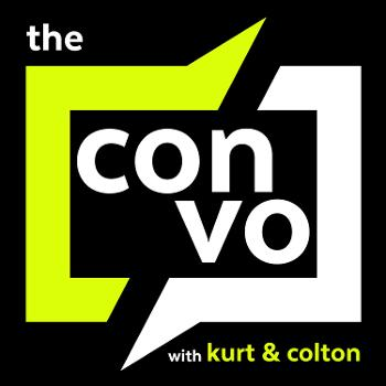 The Convo with Kurt and Colton