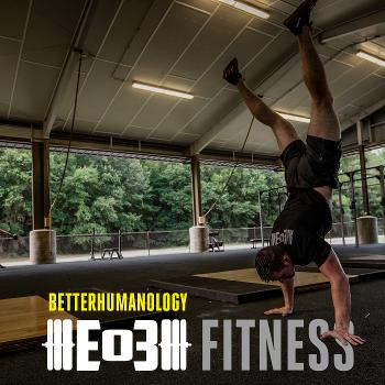 End of Three Fitness betterhumanology