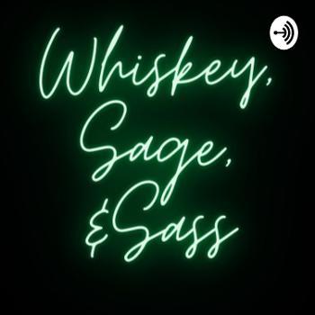 Whiskey, Sage, & Sass: My crazy ass homestead adventure!