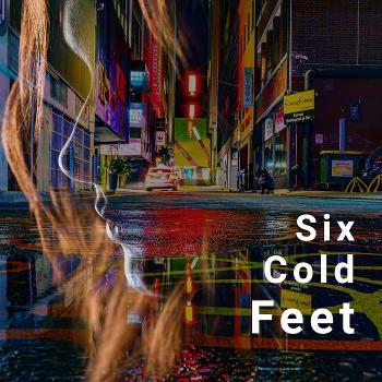Six Cold Feet