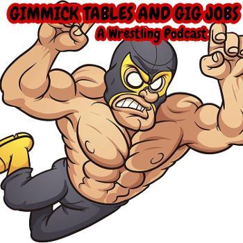 Gimmick Tables and Gig Jobs