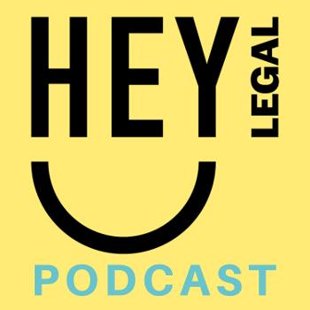 Hey Legal Podcast
