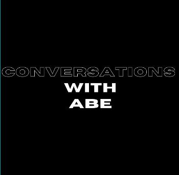 Conversations with Abe