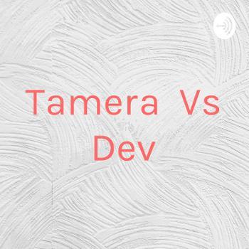 Tamera Vs Dev