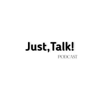 Just Talk Podcast
