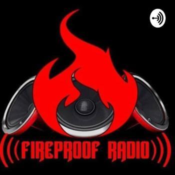 Fireproof Radio Podcast