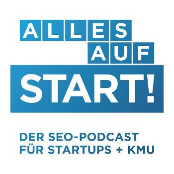 Alles auf Start - Der SEO-Podcast für Startups/KMU