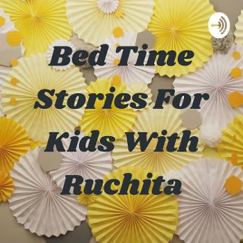 Bed Time Stories For Kids With Ruchita