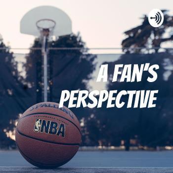 A Fan's Perspective