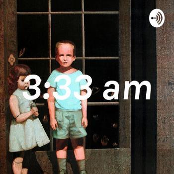 3:33 am