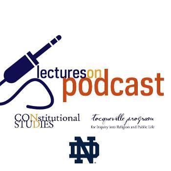 Notre Dame - Constitutional Studies Lectures
