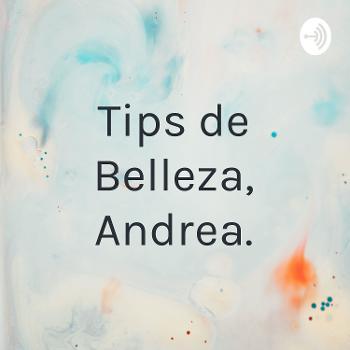 Tips de Belleza, Andrea.