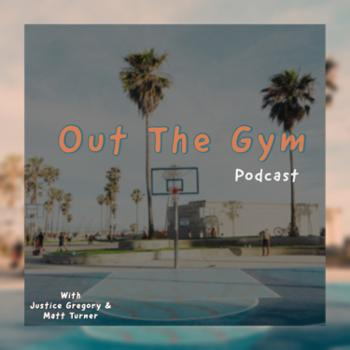 Out The Gym Podcast