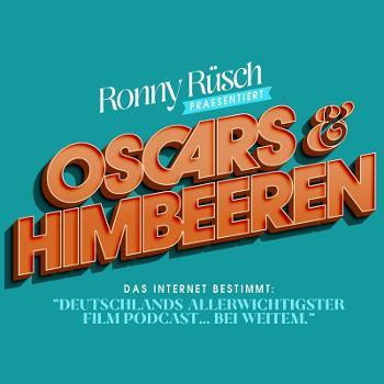 """Oscars & Himbeeren - """"Deutschlands allerwichtigster Filmpodcast … bei weitem"""""""