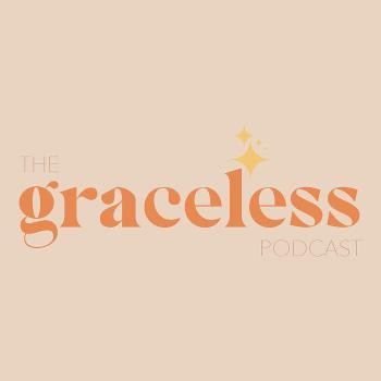 The Graceless Podcast