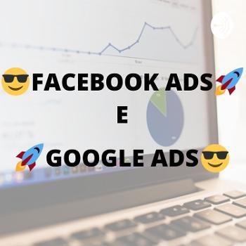 O Que é Facebook Ads e Google Ads?