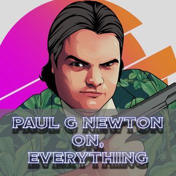 Paul G Newton on Everything
