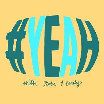 #YEAH with Kobe and Emily