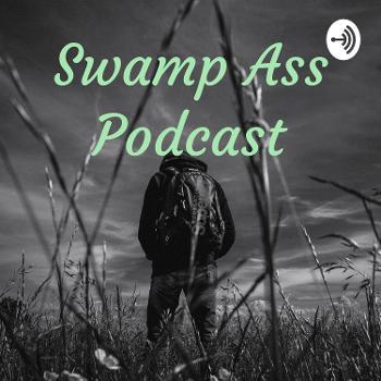 Swamp Ass Podcast