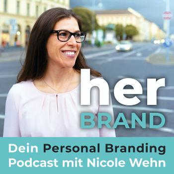 HER Brand - Dein Personal Branding Podcast mit Nicole Wehn