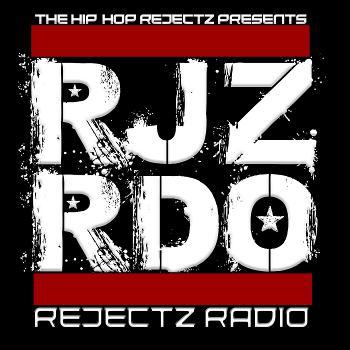 The Hip-Hop Rejectz presents Rejectz Radio