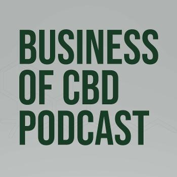 Business of CBD Podcast