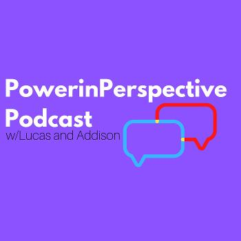 Power In Perspective Podcast