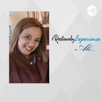 #ResiliencebyExperience