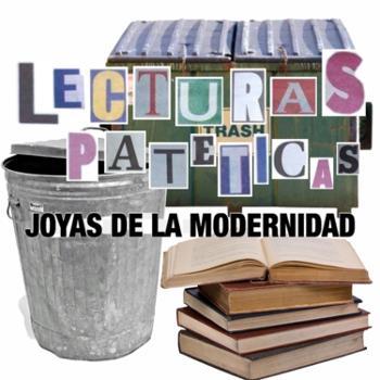 Lecturas Patéticas: Joyas de la Modernidad