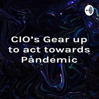 CIO's Gear up to act towards Pandemic