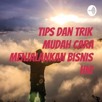 Tips dan Trik Mudah Cara Menjalankan Bisnis HNI