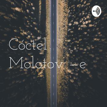 Cóctel Molotov —e