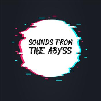 Sounds From The Abyss