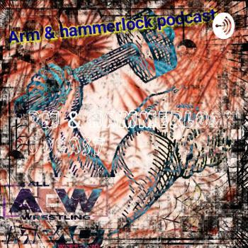 Arm & Hammerlock Podcast