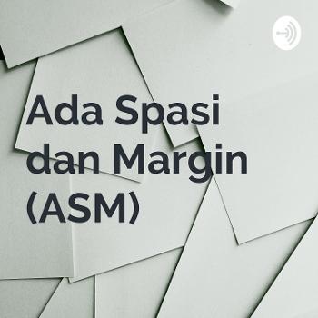 Ada Spasi dan Margin (ASM)