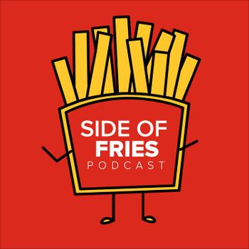 Side of Fries Podcast