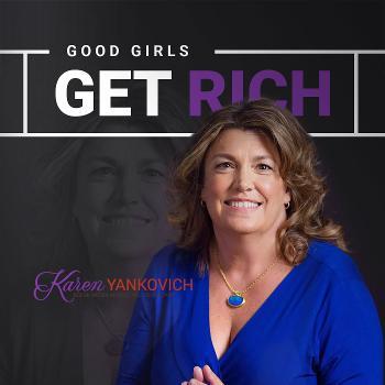 Good Girls Get Rich Podcast