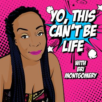 Yo, This Can't Be Life - Black Health and Wellness