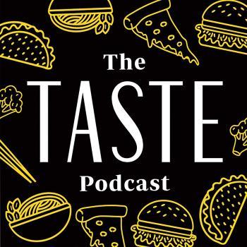 The TASTE Podcast