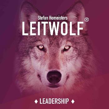 LEITWOLF Podcast - Leadership, Führung & Management
