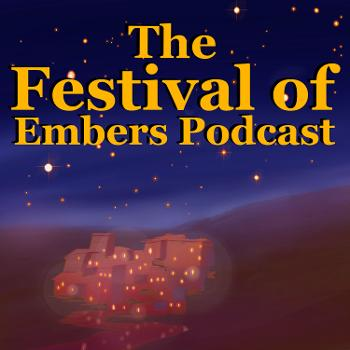 The Festival of Embers Podcast